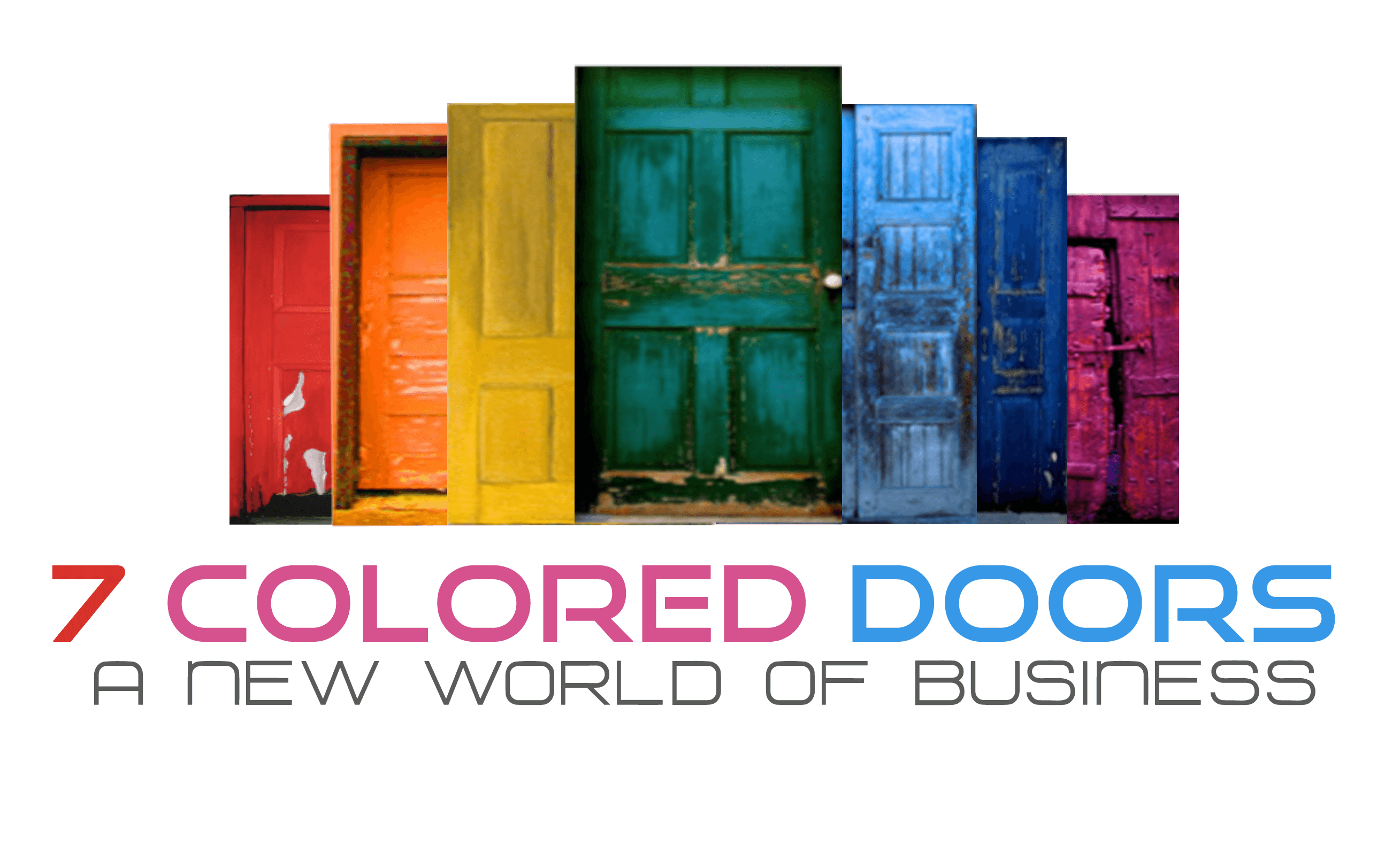 7 colored doors a new world of business